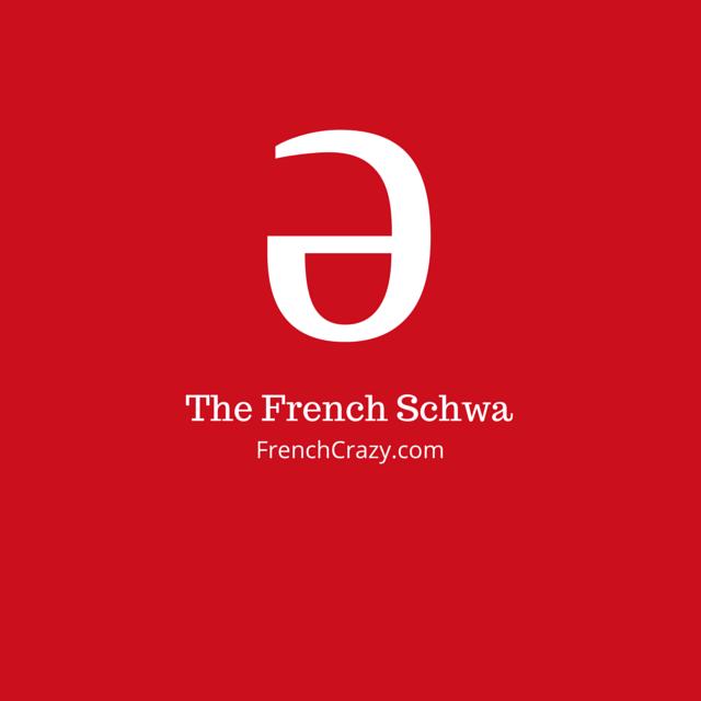 The French Schwa Frenchcrazy