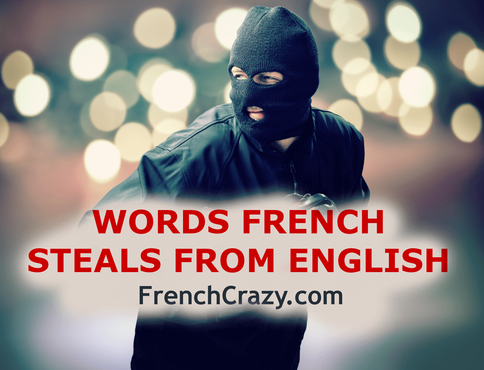 English words used in french frenchcrazy words french steals from english kristyandbryce Gallery