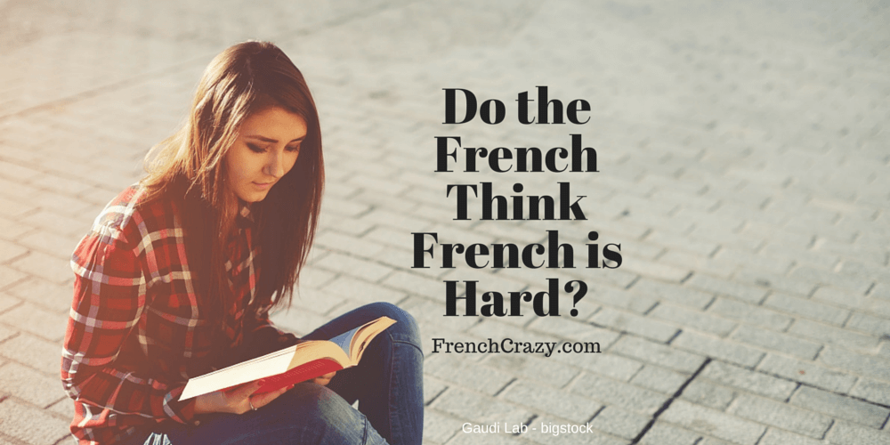 Do the French Think French is Hard