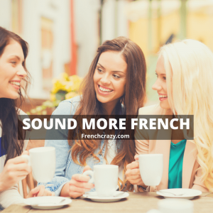 How to Sound More French