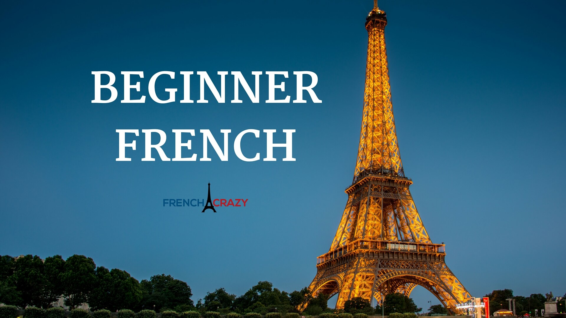 online french for beginners course frenchcrazy. Black Bedroom Furniture Sets. Home Design Ideas