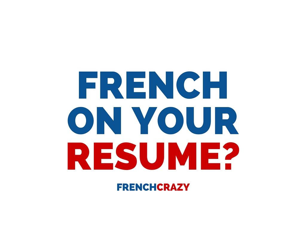 should i list french on my resume frenchcrazy