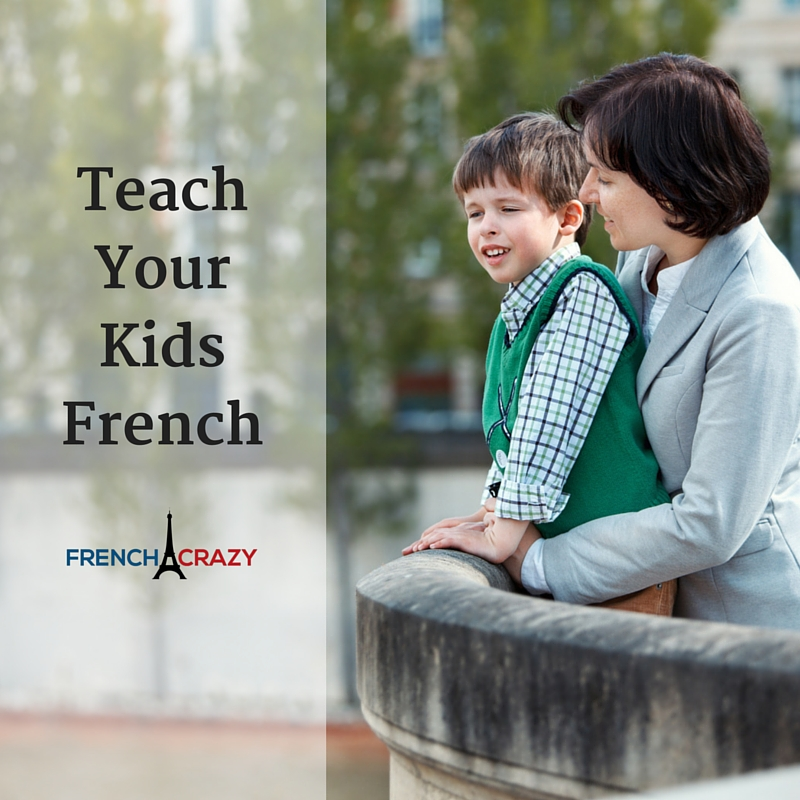 Teach Your Kids French