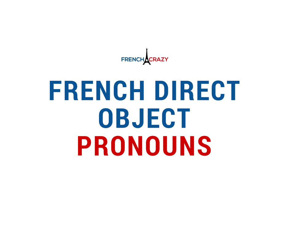 French Direct Object Pronouns Frenchcrazy