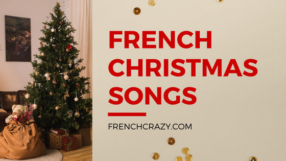 In Which Language Is Christmas Called Noel.French Christmas Songs Frenchcrazy