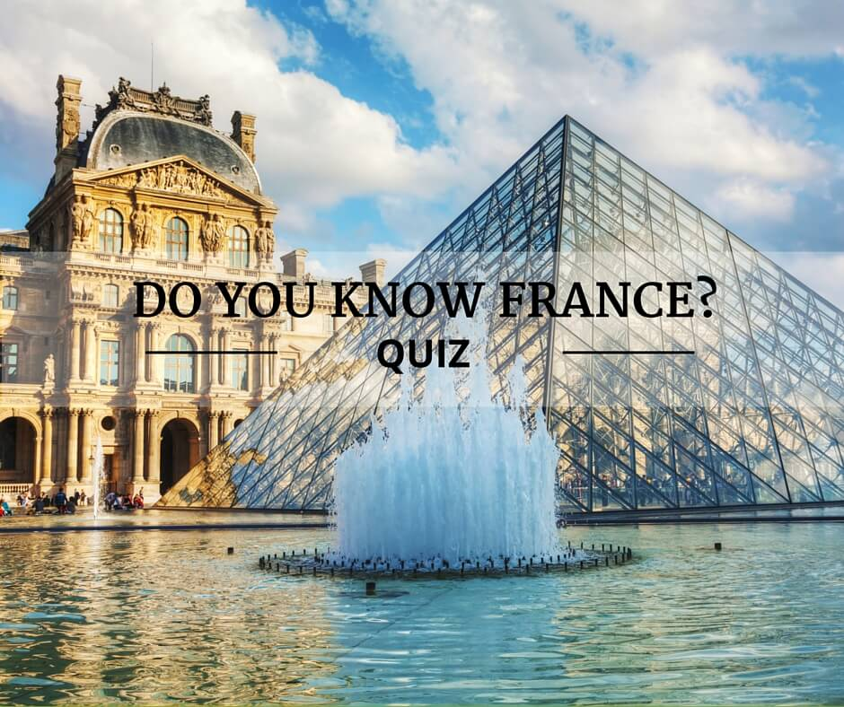 Quiz: Do You Know France?
