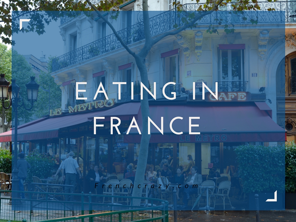 Get The Most Out of Eating In France