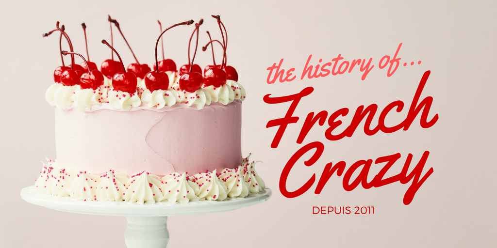 FrenchCrazy Over the Years: From Past to Present