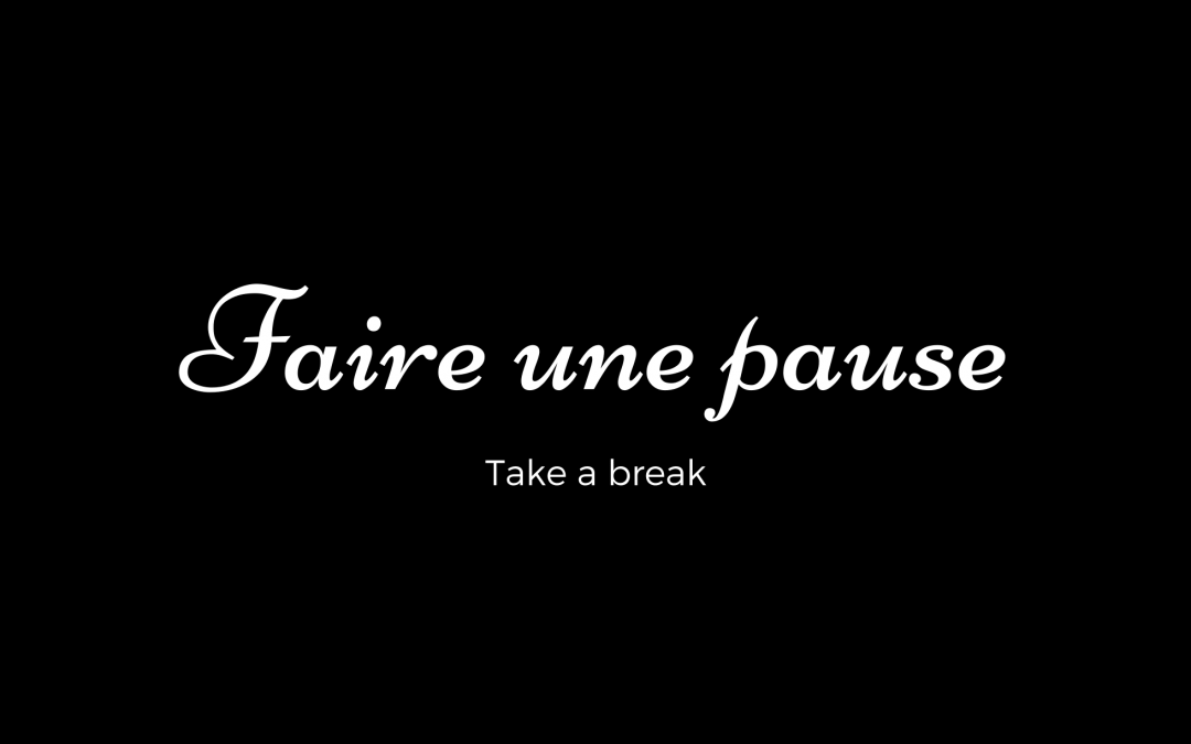 Faire Une Pause in French