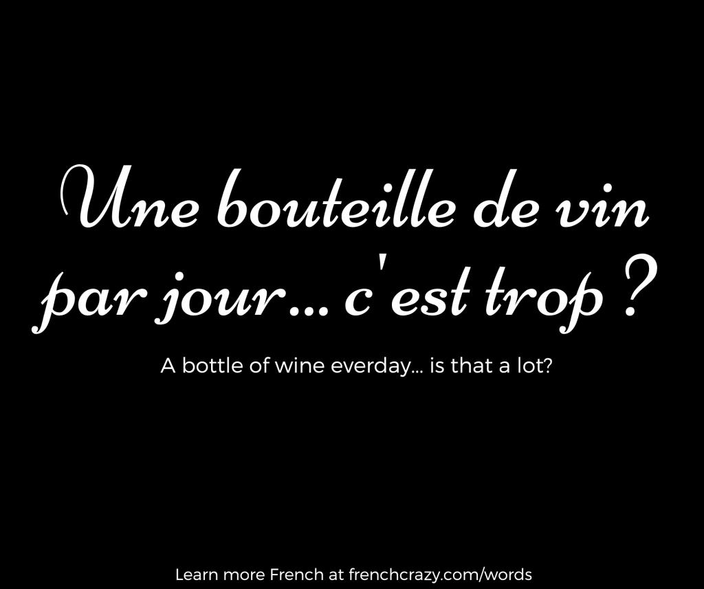 une bouteille de vin par jour c'est trop