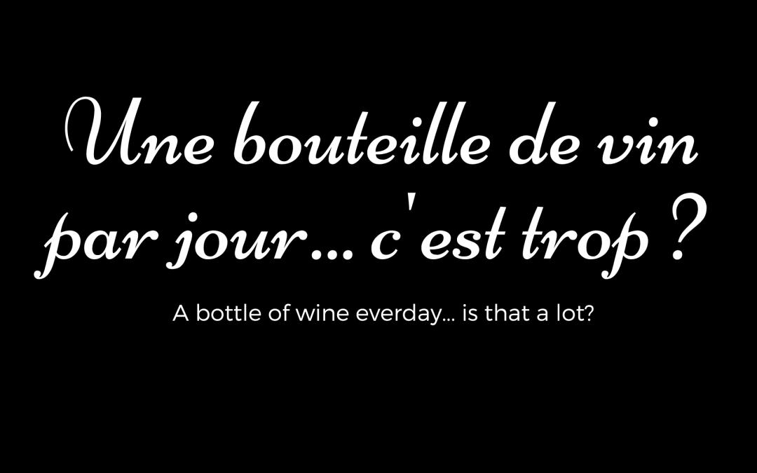 Une bouteille de vin par jour… c'est trop?