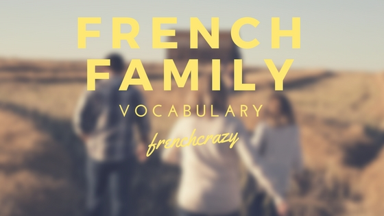 French Family Vocabulary