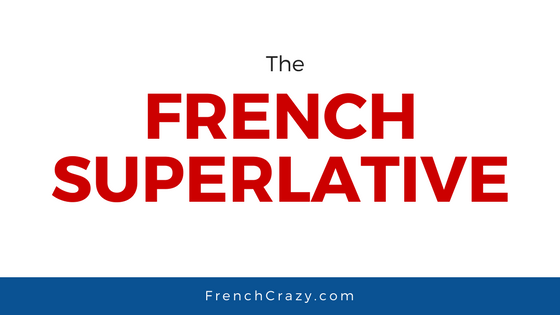 Understanding the French Superlative