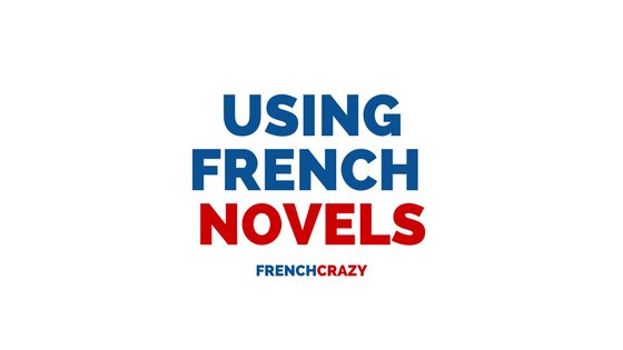 Using Novels to Improve Your French