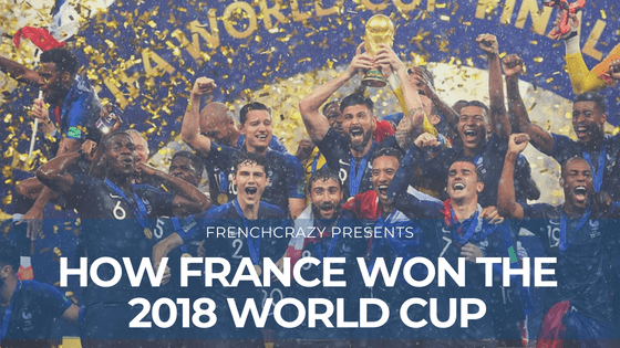 How France Won the 2018 FIFA World Cup