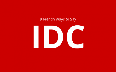 "9 French Ways to Say ""I Don't Care"""