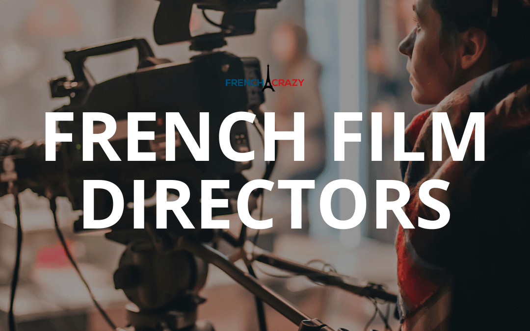10 French Filmmakers You Should Know More About